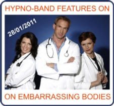 Hypno-Band Featured on Channel Four's Embarrassing Bodies